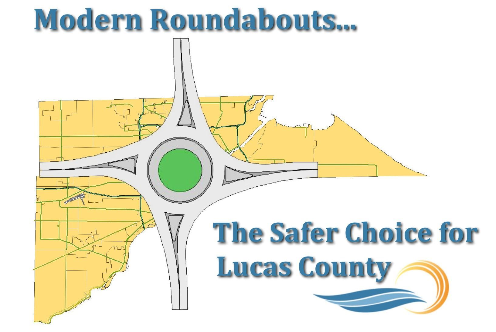 Modern Roundabouts-The Safer Choice for Lucas County